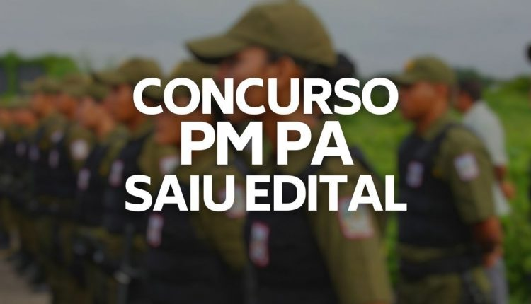 """Concurso PM PA: montagem com o texto """"Concurso PM PA Saiu Edital"""" por cima de imagem desfocada"""
